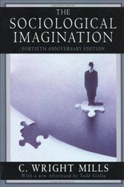Sociological Imagination - Mills, C. Wright