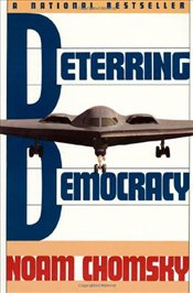Deterring Democracy - Chomsky, Noam