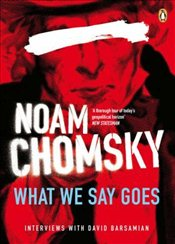 What We Say Goes : Conversations on U.S. Power in a Changing World - Chomsky, Noam