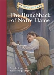Classic Starts : The Hunchback of Notre-Dame - Hugo, Victor
