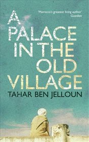Palace in the Old Village - Jelloun, Tahar Ben