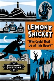 Who Could That Be at This Hour? - Snicket, Lemony