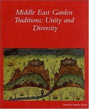 Middle East Garden Traditions : Unity, Diversity -