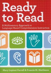 Ready to Read : A Multisensory Approach to Language-based Comprehension Instruction - FARRELL, MARY