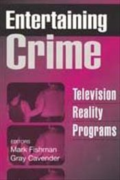 Entertaining Crime : Television Reality Programs - Fishman, Mark