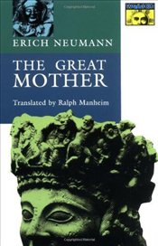 Great Mother : An Analysis of the Archetype  - Neumann, Erich
