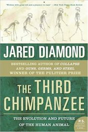 Third Chimpanzee : The Evolution and Future of the Human Animal  - Diamond, Jared