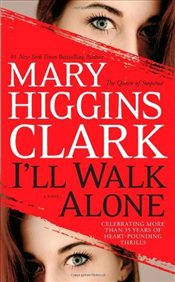 Ill Walk Alone - Clark, Mary Higgins