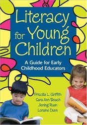 Literacy for Young Children: A Guide for Early Childhood Educators - Beach, Sara Ann