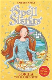 Spell Sisters : Sophia the Flame Sister  - Castle, Amber