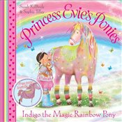 Princess Evies Ponies : Indigo the Magic Rainbow Pony - KilBride, Sarah