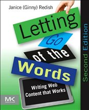 Letting Go of the Words: Writing Web Content that Works (Interactive Technologies) - Redish, Janice (Ginny)