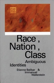 Race, Nation, Class : Ambiguous Identities - Wallerstein, Immanuel