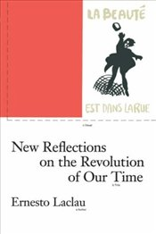 New Reflections on the Revolution of Our Time - Laclau, Ernesto