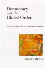 DEMOCRACY AND THE GLOBAL ORDER - Held, David