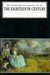 EIGHTEENTH CENTURY : INTRODUCTION TO ART - Jones, Stephen