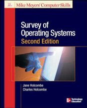 Survey of Operating Systems 2e - Holcombe, Jane