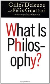 What is Philosophy?  - Deleuze, Gilles