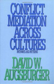 Conflict Mediation across Cultures : Pathways and Patterns - Augsberger, David W.