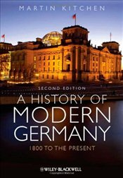 History of Modern Germany : 1800 to the Present - Kitchen, Martin