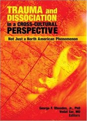 Trauma and Dissociation in a Cross-Cultural Perspective : Not Just a North American Phenomenon -