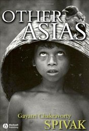Other Asias - Spivak, Gayatri Chakravorty