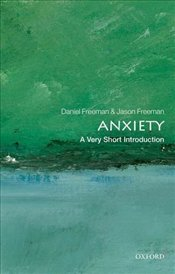 Anxiety : A Very Short Introduction  - Freeman, Daniel