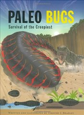 Paleo Bugs : Survival of the Creepiest  - Bradley, Timothy J.
