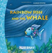 Rainbow Fish and the Whale - Pfister, Marcus