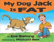 My Dog Jack Is Fat - Bunting, Eve