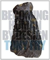 Becoming Human by Design - Fry, Tony