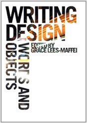Writing Design : Words and Objects - Lees-Maffei, Grace