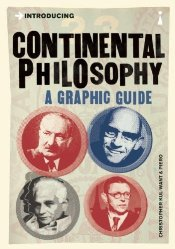 Introducing Continental Philosophy : A Graphic Guide - Kul-Want, Christopher