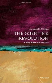 Scientific Revolution : A Very Short Introduction - Principe, Lawrence