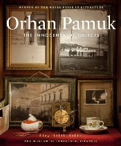 Innocence of Objects - Pamuk, Orhan
