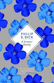 Scanner Darkly - Dick, Philip K.