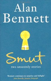 Smut : Two Unseemly Stories - Bennett, Alan