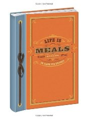 Life Is Meals : An Album for Epicures - Salter, James