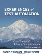 Experiences of Test Automation: Case Studies of Software Test Automation - Graham, Dorothy