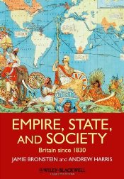 Empire, State and Society : Britain Since 1830 - Bronstein, Jamie