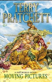 Moving Pictures : Discworld Novel 10 - Pratchett, Terry