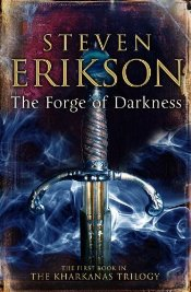 Forge of Darkness : The Kharkanas Trilogy 1 - Erikson, Steven