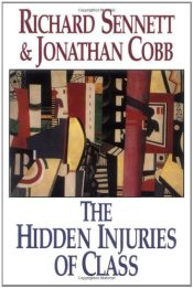 Hidden Injuries of Class  - Sennett, Richard