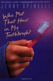 Who Put That Hair in My Toothbrush? - Spinelli, Jerry