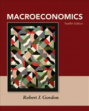 Macroeconomics 12E - Gordon, Robert J.