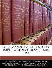 Risk Management and Its Implications for Systemic Risk - Congre, United States