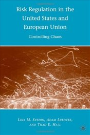 Risk Regulation in the United States and European Union: Controlling Chaos - Luedtke, Adam
