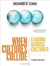 When Cultures Collide : Leading, Teamworking and Managing Across the Globe - Lewis, Richard D.