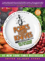 Forks Over Knives: The Plant-Based Way to Health - Stone, Gene