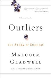Outliers : The Story of Success - Gladwell, Malcolm